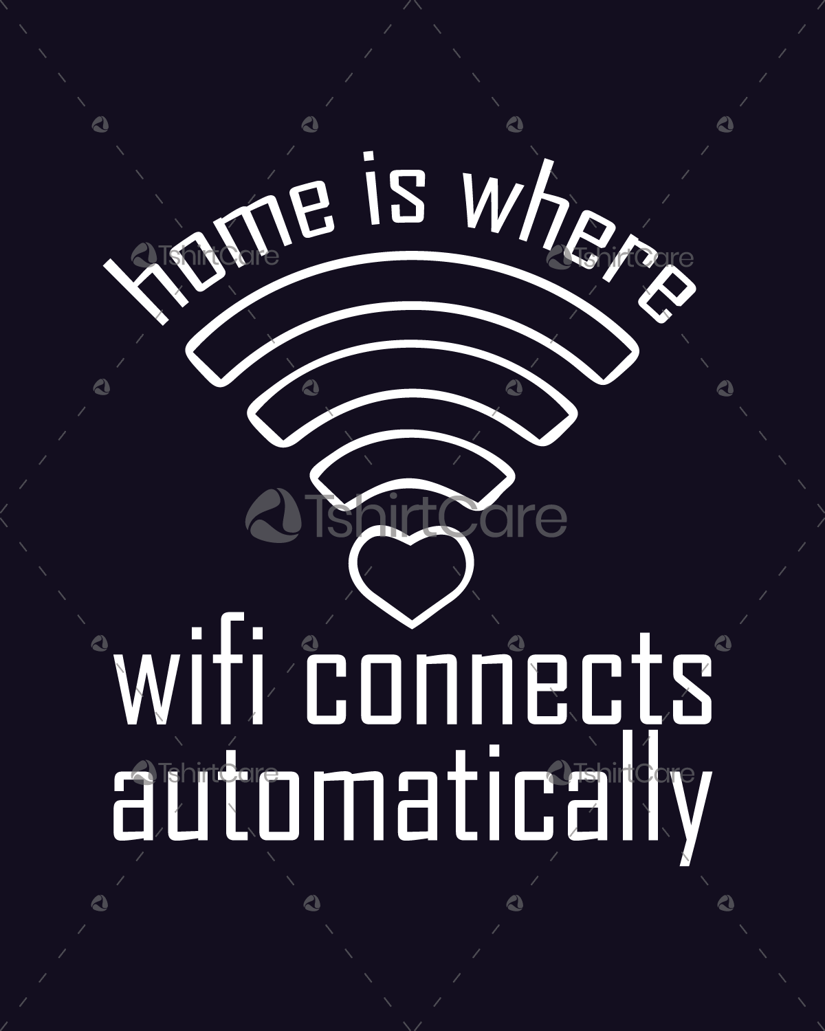 cddf357c3 Home is where wifi connects automatically T-Shirt Design Funny Humor T  shirts for Men & Women - TshirtCare