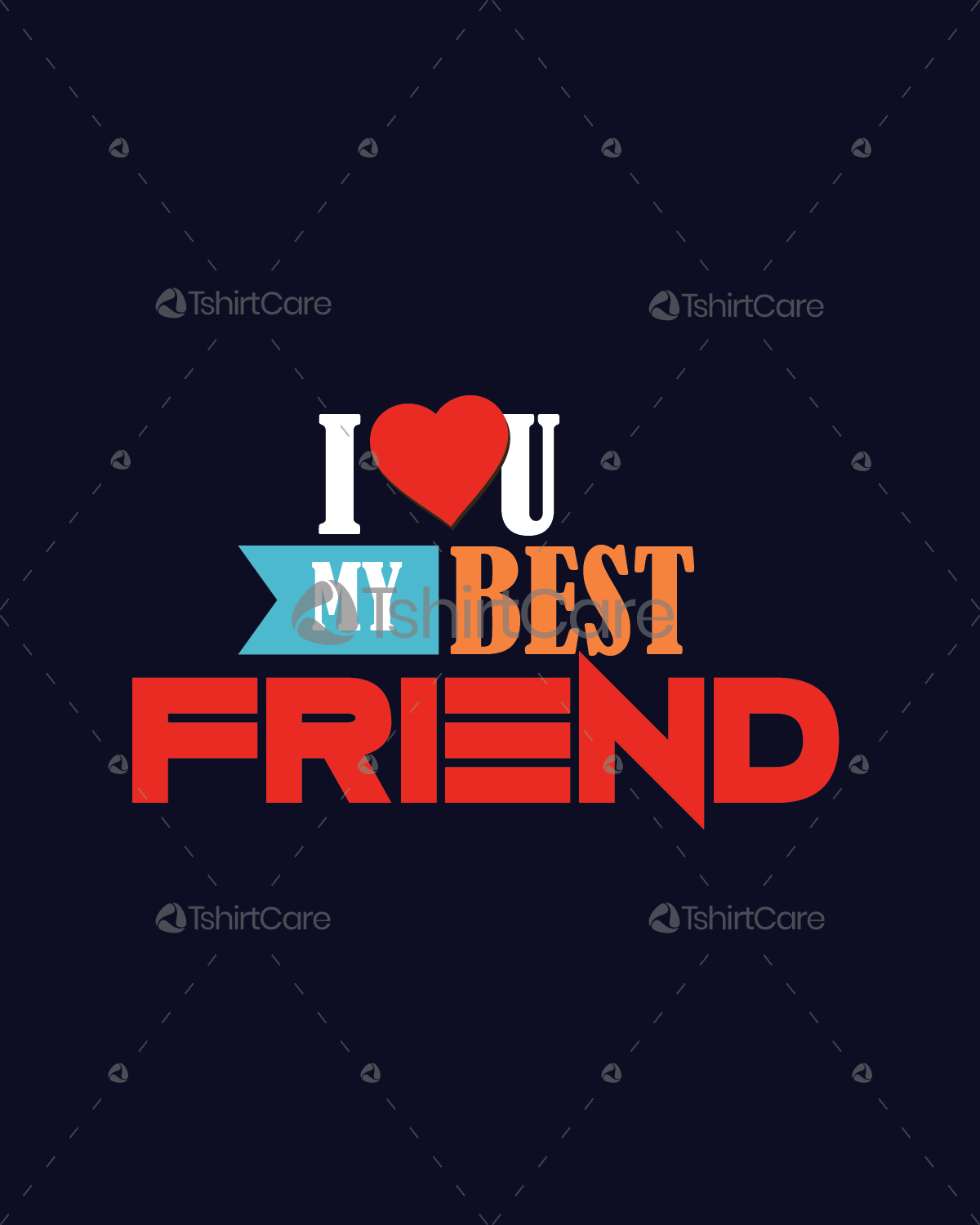 I Love You My Best Friend T Shirt Design Friendship Day Tee Shirts